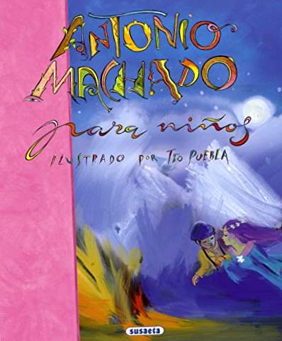 Antonio Machado For Children (Poetry For Children)